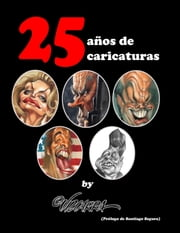 25 años de caricaturas, by Vizcarra ebook by Kobo.Web.Store.Products.Fields.ContributorFieldViewModel