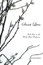 Secret Lives - Real Lives in the World's Oldest Profession ebook by Dr. Diana Prince
