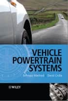 Vehicle Powertrain Systems ebook by David Crolla, Behrooz Mashadi