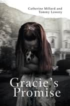 Gracie'S Promise ebook by Tommy Lowery, Catherine Millard