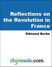 Reflections on the Revolution in France ebook by Burke, Edmund