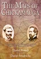 Maps of Chickamauga ebook by David Powell