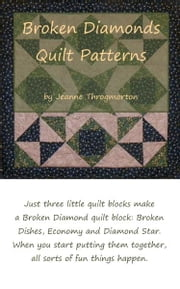 Broken Diamonds Quilt Pattern ebook by Jeanne Throgmorton