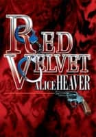 RED VELVET ebook by Alice Heaver