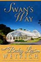 Swan's Way ebook by Becky Lee Weyrich