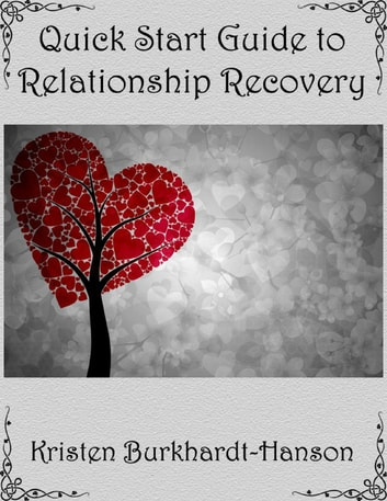 Quick Start Guide to Relationship Recovery ebook by Kristen Burkhardt-Hanson