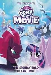 My Little Pony: The Movie: The Stormy Road to Canterlot ebook by Sadie Chesterfield