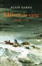 L'Hiver de sang ebook by Alain DARNE