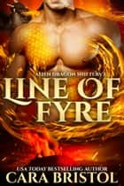 Line of Fyre ebook by Cara Bristol
