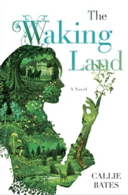 The Waking Land ebook by Callie Bates
