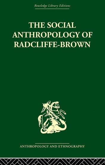 The Social Anthropology of Radcliffe-Brown ebook by