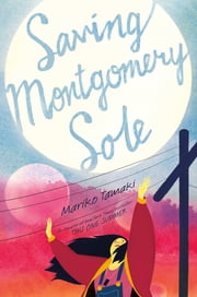Saving Montgomery Sole ebook by Mariko Tamaki