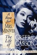 A Rose for Mrs. Miniver ebook by Michael Troyan