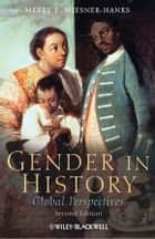 Gender in History ebook by Merry E. Wiesner-Hanks