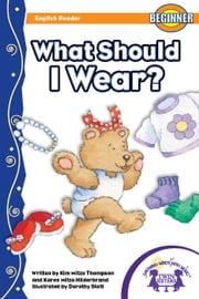 What Should I Wear? Read Along ebook by Kim Mitzo Thompson,Karen Mitzo Hilderbrand,Dorothy Stott