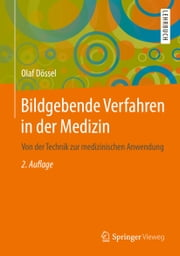 Bildgebende Verfahren in der Medizin - Von der Technik zur medizinischen Anwendung ebook by Kobo.Web.Store.Products.Fields.ContributorFieldViewModel