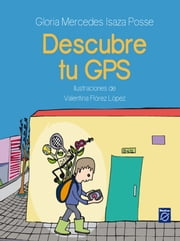 Descubre tu GPS ebook by Gloria Mercedes Isaza Posse / Valentina Flórez López