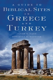 A Guide to Biblical Sites in Greece and Turkey ebook by Clyde E. Fant, Mitchell G. Reddish