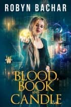 Blood, Book and Candle ebook by Robyn Bachar