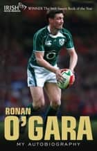 Ronan O'Gara - My Autobiography ebook by Ronan O'Gara