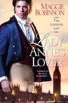 Lady Anne's Lover ebook by Maggie Robinson