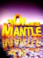 The Oil and the Mantle ebook by Christ Embassy Int'l