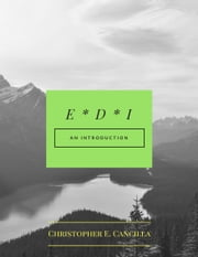 E*D*I: Electronic Data Interchange - A simple introduction to the world of EDI ebook by Christopher E. Cancilla