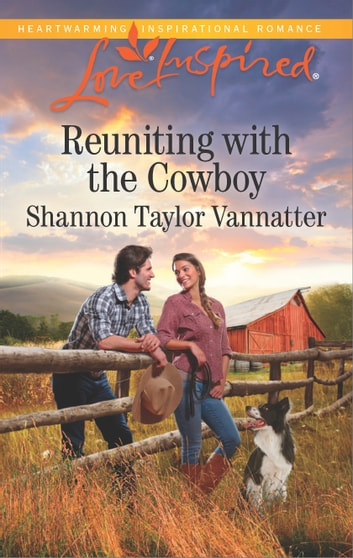 Reuniting with the Cowboy - A Single Dad Romance ebook by Shannon Taylor Vannatter