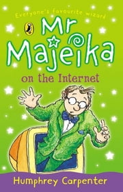Mr Majeika on the Internet ebook by Humphrey Carpenter