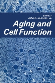 Aging and Cell Function ebook by John Johnson