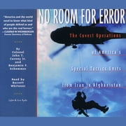 No Room For Error: The Covert Operations of America's Special Tactics Units From Iran to Afghanistan audiobook by Ben F. Schemmer