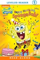 Happy Birthday, SpongeBob! Read-Along Reader (SpongeBob SquarePants) ebook by Nickeoldeon