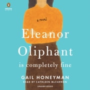 Eleanor Oliphant Is Completely Fine - A Novel audiobook by Gail Honeyman