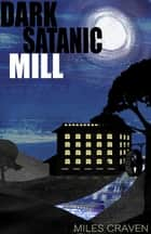 Dark Satanic Mill ebook by Miles Craven