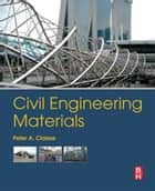 Civil Engineering Materials ebook by Peter A. Claisse
