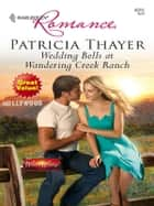 Wedding Bells at Wandering Creek Ranch ebook by Patricia Thayer