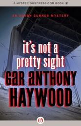 It's Not a Pretty Sight ebook by Gar Anthony Haywood