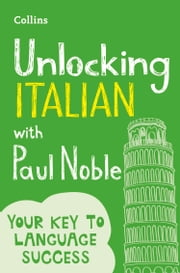 Unlocking Italian with Paul Noble ebook by Paul Noble