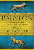 Babylon ebook by Paul Kriwaczek