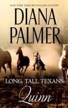 Long, Tall Texans - Quinn - Quinn ebook by Diana Palmer