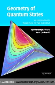 Geometry of Quantum States ebook by Bengtsson, Ingemar