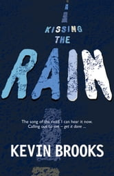 Kissing the Rain ebook by Kevin Brooks