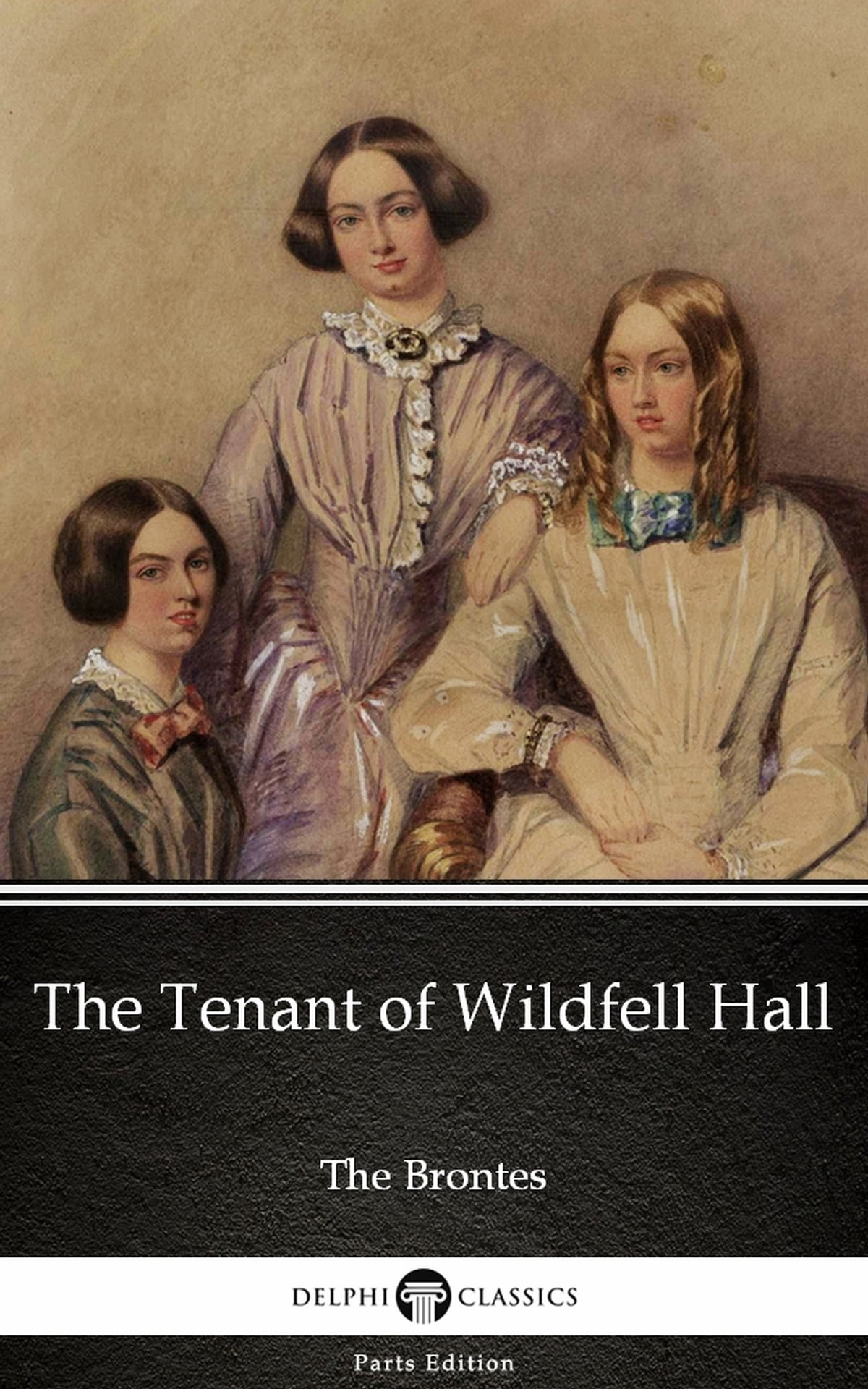 The Tenant Of Wildfell Hall By Anne Bronte Illustrated Ebook By Anne Bronte Rakuten Kobo