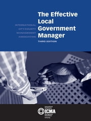 The Effective Local Government Manager ebook by N.  Joseph  Cayer, Raymond   W.  Cox III, Charldean  Newell