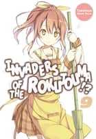 Invaders of the Rokujouma!? Volume 9 ebook by