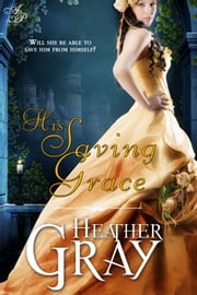 His Saving Grace ebook by Heather Gray