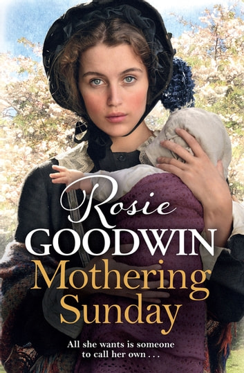 Mothering Sunday - The most heart-rending saga you'll read this year ebook by Rosie Goodwin
