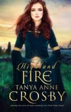 Highland Fire ebook by Tanya Anne Crosby