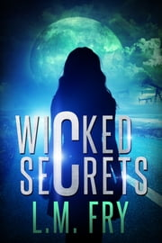 Wicked Secrets ebook by L.M. Fry
