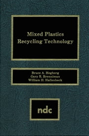 Mixed Plastics Recycling Technology ebook by Bruce Hegberg
